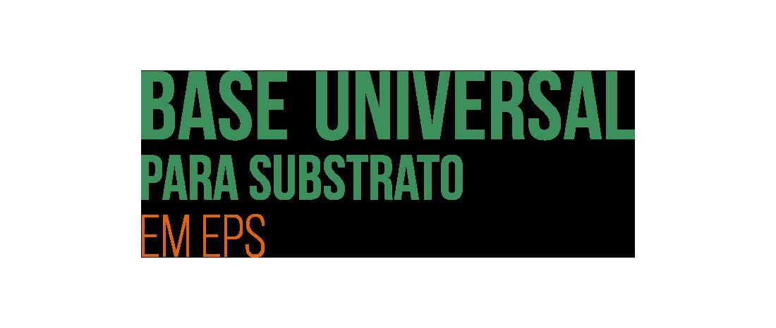 Base Universal para Substrato
